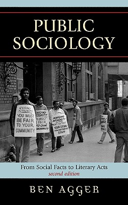 Public Sociology: From Social Facts to Literary Acts - Agger, Ben