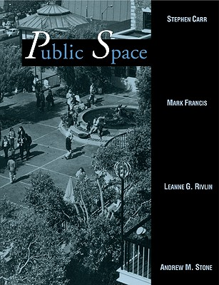 Public Space - Carr, Stephen, and Stephen, Carr, and Mark, Francis