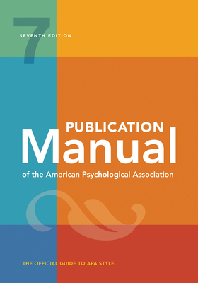 Publication Manual of the American Psychological Association: 7th Edition, 2020 Copyright