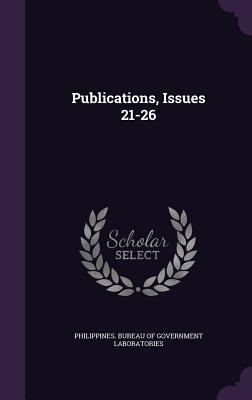 Publications, Issues 21-26 - Philippines Bureau of Government Labora (Creator)