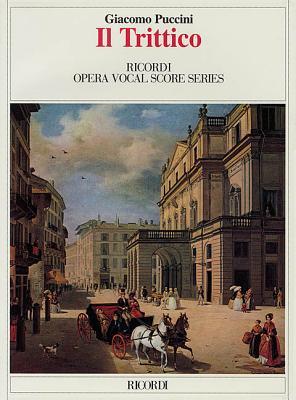 Puccini - Il Trittico: Opera Vocal Score Series - Puccini, Giacomo (Composer)