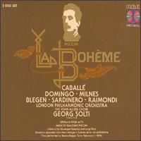 Puccini: La Boheme - Alan Byers (tenor); Franklyn Whiteley (bass); Judith Blegen (soprano); Montserrat Caballé (soprano); Nico Castel (tenor); Noël Mangin (bass); Plácido Domingo (vocals); Plácido Domingo (tenor); Ruggero Raimondi (bass); Sherrill Milnes (baritone)