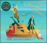 Puff & Other Family Classics - Peter, Bethany & Rufus