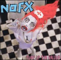 Pump Up the Valuum - NOFX