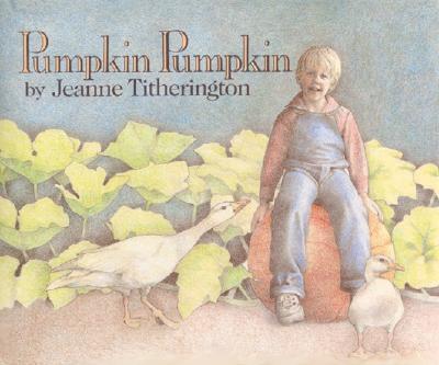 Pumpkin Pumpkin - Titherington, Jeanne