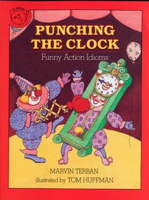Punching the Clock: Funny Action Idioms - Terban, Marvin