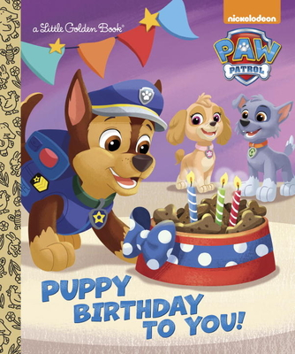 Puppy Birthday to You! (Paw Patrol) - Golden Books