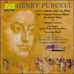 Purcell: Love's Goddess Sure Was Blind; The Complete Funeral Music for Queen Mary