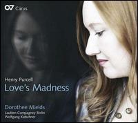 Purcell: Love's Madness - Anne von Hoff (violin); Birgit Schnurpfeil (violin); Dorothee Mields (vocals); Hans-Werner Apel (baroque guitar);...