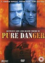 Pure Danger - C. Thomas Howell