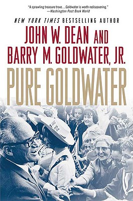 Pure Goldwater - Dean, John W, and Goldwater, Barry M