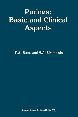 Purines: Basic and Clinical Aspects - Stone, T W