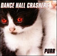 Purr - Dance Hall Crashers