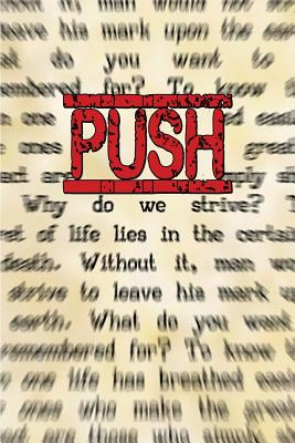 Push: (the Underlying Reason You Have No Shot at Being Ordinary) - Combs, Mark Dewayne