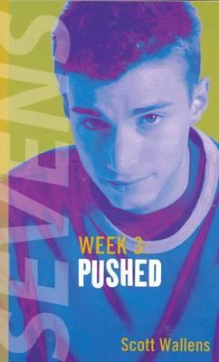 Pushed: Sevens: Week 3 - Wallens, Scott