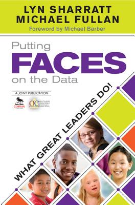 Putting FACES on the Data: What Great Leaders Do! - Sharratt, Lyn D., and Fullan, Michael