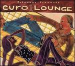 Putumayo Presents: Euro Lounge