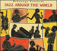 Putumayo Presents: Jazz Around the World - Various Artists