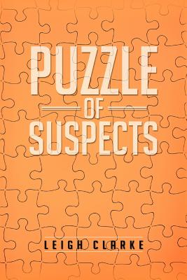 Puzzle of Suspects - Clarke, Leigh