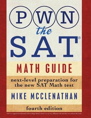 PWN the SAT: Math Guide - McClenathan, Mike