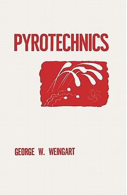 Pyrotechnics - Weingart, George W