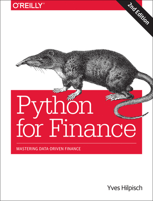 Python for Finance: Mastering Data-Driven Finance - Hilpisch, Yves