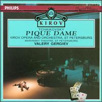 Pytor Il'ich Tchaikovsky: Pique Dame - St. Petersburg Orchestra and Chorus; Valery Gergiev (conductor)