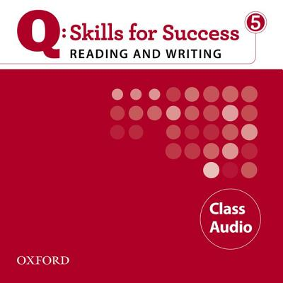 Q Skills for Success: Reading and Writing 5: Class CD -