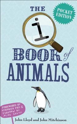 QI: The Pocket Book of Animals - QI, and Mitchinson, John, and Lloyd, John
