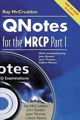 Qnotes for the MRCP, Part 1 - McCrudden, Raymond (Editor), and Gordon, John, Professor (Contributions by), and Pearce, Callum (Contributions by)