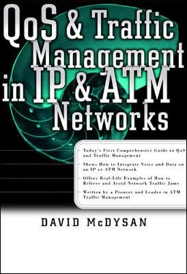 Qos and Traffic Management in IP and ATM Networks - McDysan, David, Ph.D.