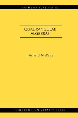Quadrangular Algebras - Weiss, Richard M