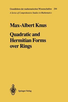 Quadratic and Hermitian Forms Over Rings - Knus, Max-Albert