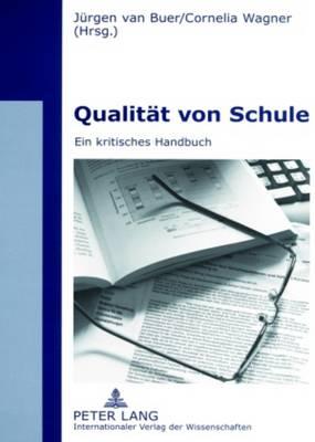 Qualitaet Von Schule: Ein Kritisches Handbuch - Van Buer, Jurgen (Editor), and Wagner, Cornelia (Editor)
