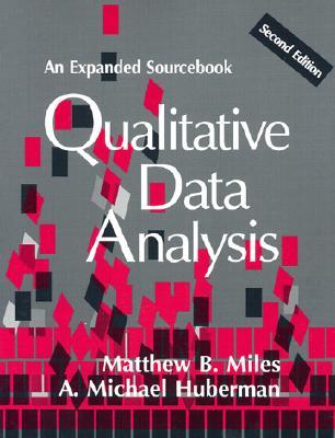 Qualitative Data Analysis: An Expanded Sourcebook - Miles, Matthew B, and Huberman, A Michael, and Huberman, Michael, Professor