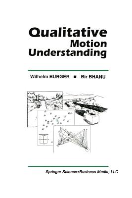Qualitative Motion Understanding - Burger, Wilhelm, and Bhanu, Bir