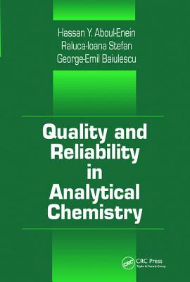Quality and Reliability in Analytical Chemistry - Baiulescu, George E.