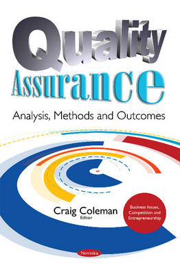 Quality Assurance: Analysis, Methods & Outcomes - Coleman, Craig (Editor)