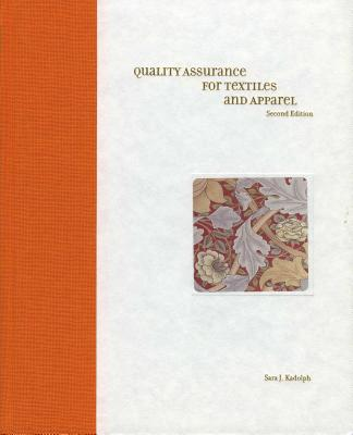 Quality Assurance for Textiles and Apparel - Kadolph, Sara J