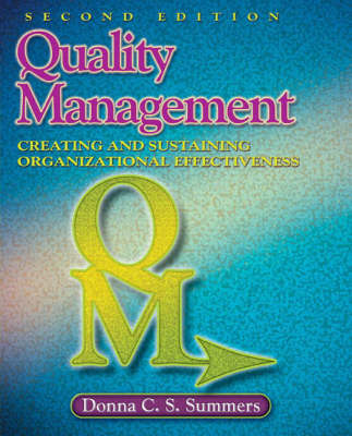 Quality Management: Creating and Sustaining Organizational Effectiveness - Summers, Donna C S