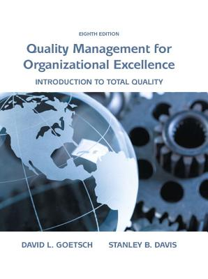 Quality Management for Organizational Excellence: Introduction to Total Quality - Goetsch, David L., and Davis, Stanley