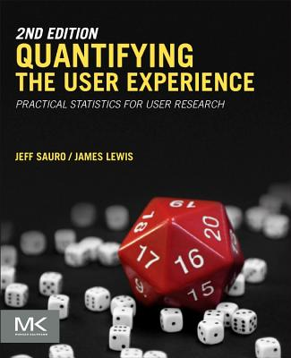 Quantifying the User Experience: Practical Statistics for User Research -