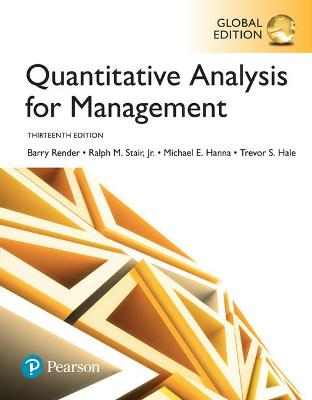 Quantitative Analysis for Management, Global Edition - Render, Barry, and Stair, Ralph M., and Hanna, Michael E.