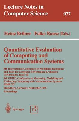 Quantitative Evaluation of Computing and Communication Systems: 8th International Conference on Modelling Techniques and Tools for Computer Performance Evaluation, Performance Tools '95, 8th GI/ITG Conference on Measuring, Modelling and Evaluating... - Beilner, Heinz (Editor), and Bause, Falko (Editor)