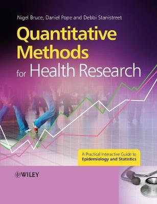 Quantitative Methods for Health Research - Bruce, and Pope, Daniel, and Stanistreet, Debbi