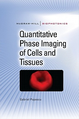 Quantitative Phase Imaging of Cells and Tissues - Popescu, Gabriel