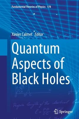 Quantum Aspects of Black Holes - Calmet, Xavier (Editor)