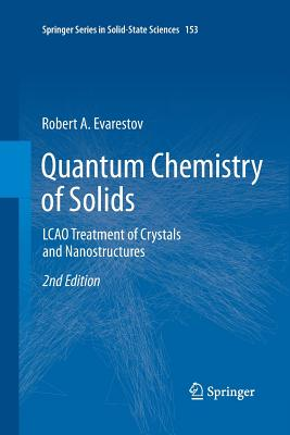 Quantum Chemistry of Solids: Lcao Treatment of Crystals and Nanostructures - Evarestov, Robert A