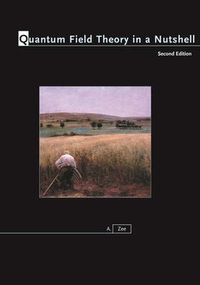 Quantum Field Theory in a Nutshell - Zee, A