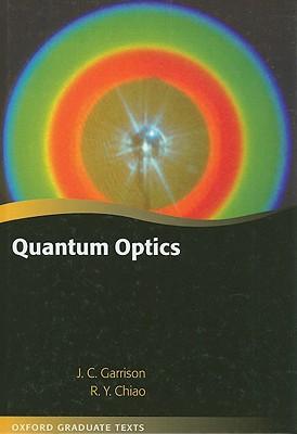 Quantum Optics - Chiao, Raymond, and Garrison, John
